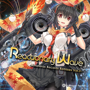 Reactionary Wave -Amateras Records Remixes Vol.3- / Amateras Records
