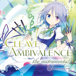 Cleave Ambivalence the instrumental / Amateras Records