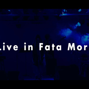 The Live in Fata Morgana