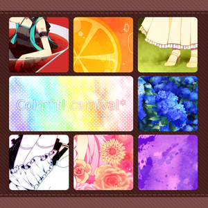 Colorful carnival*【ボカロ画集】