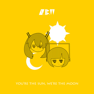 you're the Sun, we're the Moon