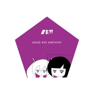 good bye amethyst