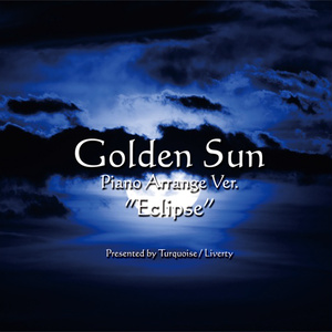 "【CD/DL】【ピアノ生演奏】Golden Sun Piano Arrange Ver. ""Eclipse"""