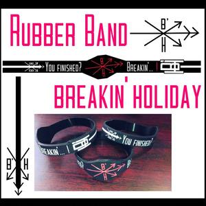 breakin' holiday ラバーバンド