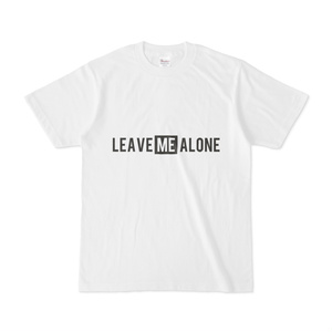 LEAVE ME ALONE - tシャツ