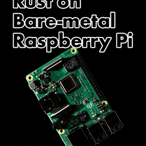 【セット販売】Rust on Bare-metal Raspberry Pi Vol1+2