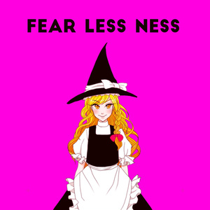 FEAR LESS NESS