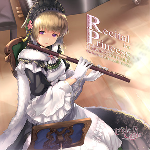 Recital to Princess ~FLOWER KNIGHT GIRL Arranged Tracks~