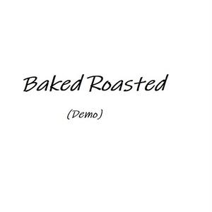 Baked Roasted(Demo)