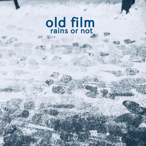 2ndミニアルバム『old film』/ rains or not