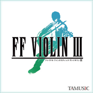 FF VIOLIN III (+DL special track)/ TAMUSIC