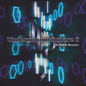 Underground Square 8 -DJMAX Remix-