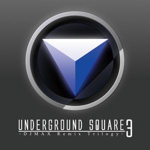 Underground Square 3 -DJMAX Remix Trilogy-