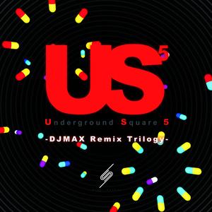 Underground Square 5 -DJMAX Remix Trilogy-