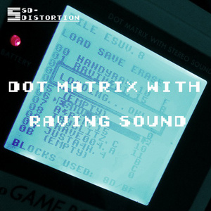 Dot Matrix With Raving Sound
