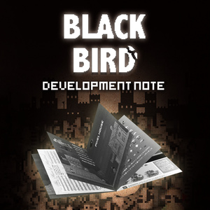 BLACK BIRD「秘蔵の開発ノート」