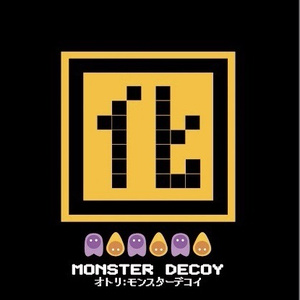 囮~Monster Decoy(オトリ~モンスターデコイ)