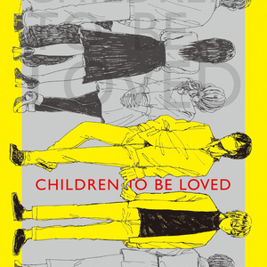 CHILDREN TO BE LOVED