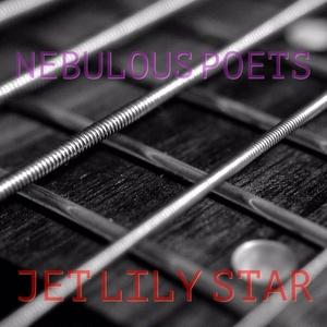 Jet Lily Star 3rd Single「Nebulous Poets」