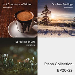 Piano Collection EP20-22: Hot Chocolate / Partner / Birth