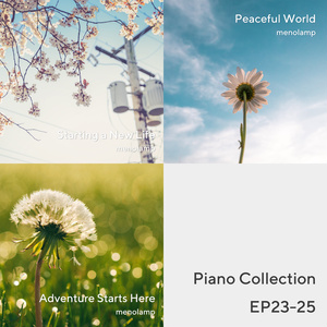Piano Collection EP23-25: Spring / Peace / Dandelion