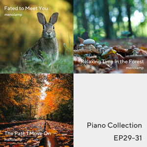 Piano Collection EP29-31: Fate / Forest / Path