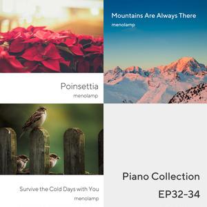 Piano Collection EP32-34: Poinsettia / Mountain / Sparrow