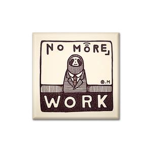 なまけるもの:No more work 缶バッジ