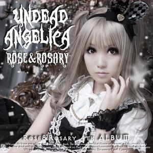 Rose&Rosary 4thアルバム 『アンデッド・アンジェリカ』はAmazonで買ってください。