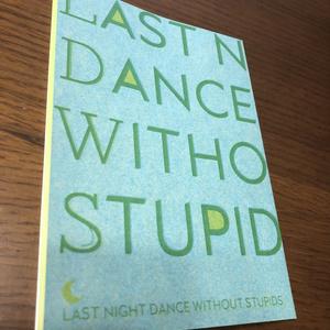 【再販】LAST NIGHT DANCE WITHOUT STUPIDS