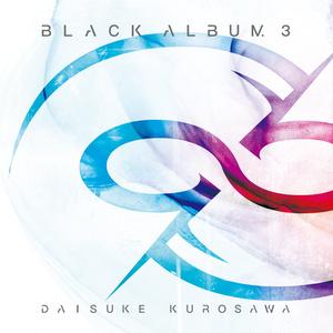 数量限定、初回先行販売セット【CD, mp3, ハイレゾwav, ステッカー】BLACK ALBUM 3 / 黒沢ダイスケ