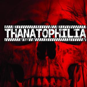 Thanatophilia