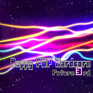 Happy POP Hardcore Future 3rd