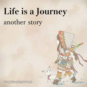 Life is a Journey - another story