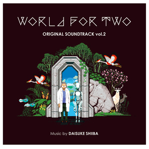 World for Two Original Soundtrack vol.2[CD]/椎葉大翼