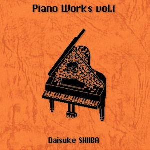 Piano Works vol.1[ピアノ楽譜]