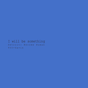 I will be something