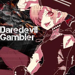 Daredevil Gambler