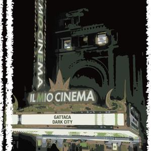 私の映画館「ガタカ」「ダークシティ」