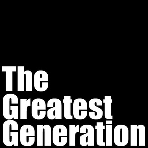The Greatest Generation