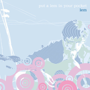 Lem「Put A Lem In Your Pocket」