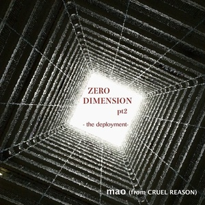 2nd「Zero Dimension pt2 -the deployment-」