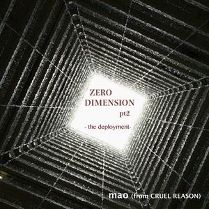 【DL販売】2nd「Zero Dimension pt2 -the deployment-」