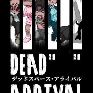 "DEAD ""  "" ARRIVAL"