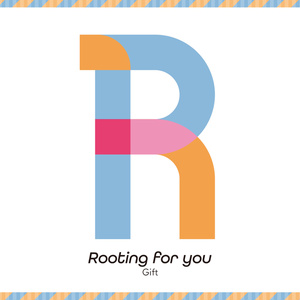 Rooting for you / Gift