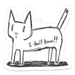 I don't know!! neko キーホルダー
