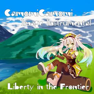 鴨見カモミイメージインスト「Liberty in the Frontier」