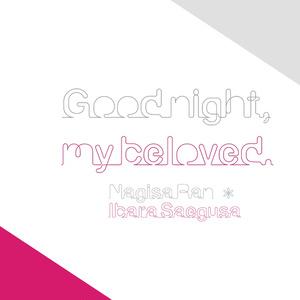 【凪茨】Good night, my beloved.