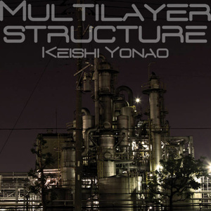 [特価] Multilayer structure - Keishi Yonao 2019