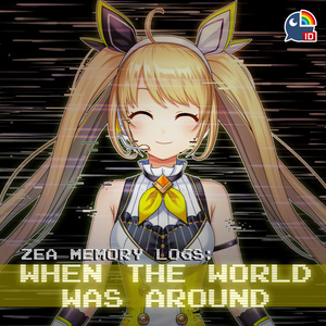 ZEA Memory Logs: When The World Was Around